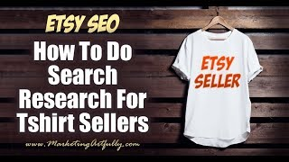 Etsy SEO - How To Do Search Research For Tshirt Sellers