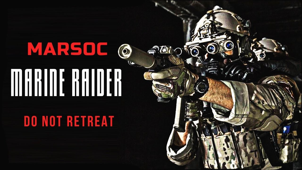 "MARSOC Marine Raider - ""Do not retreat"" | Military Motivation 2019"