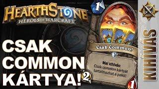 HearthStone - Kihívás videó - Csak common lapok!