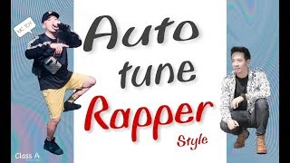 Class A #15 Auto Tune Rapper Style (Feat. MC TOY)