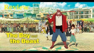 Movie Monday Special - The Boy and The Beast Review