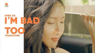 Gambar cover [SUB 한/ITA] I'm bad too (feat. DPR LIVE) - Hwasa (화사)