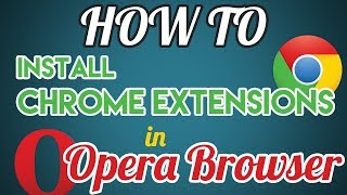 How to Install Chrome Extensions in Opera Browser (Trick! )