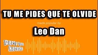 Leo Dan - Tu Me Pides Que Te Olvide (Versión Karaoke)