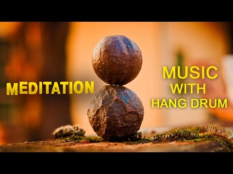 Relaxing Hang Drum Music ● Spiritual Heal ● Healing Music For Meditation, Stress Relief, Yoga, Spa