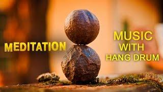 Hang Drum Meditation Music ● Spiritual Heal ● Healing Hang Music for Stress Relief, Relaxation, Yoga