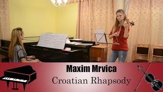 Maxim Mrvica - Croatian Rhapsody | violin piano (скрипка пианино)