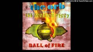 The Orb - Ball Of Fire (Mad Professor Dub Mix)