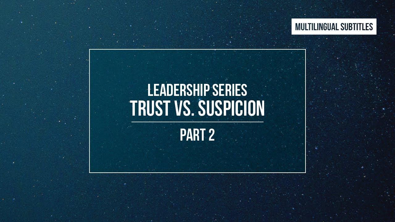 Download Trust vs. Suspicion   PART 2: Choosing to be Trustworthy