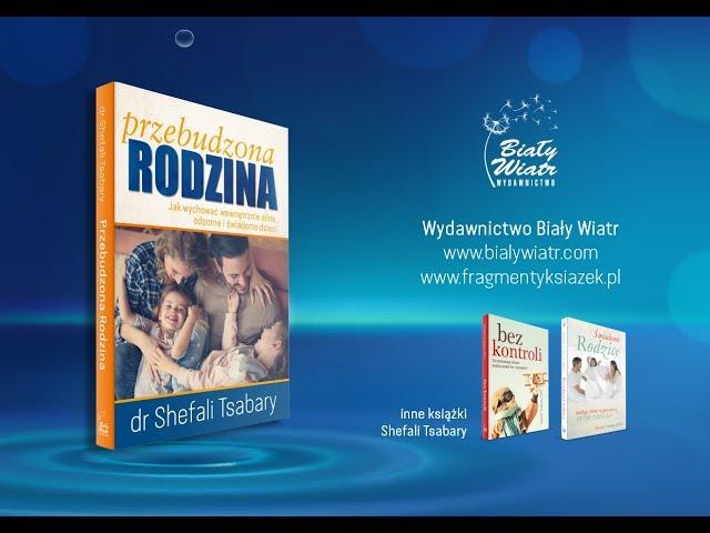 Przebudzona Rodzina - Dr Shefali Tsabary