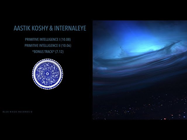 Aastik Koshy x InternalEye - Primitive Intelligence [ FULL ALBUM ]