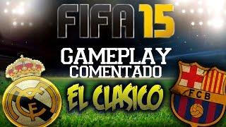 FIFA 15 | ¡GAMEPLAY  REAL MADRID - BARCELONA! | Super-Análisis