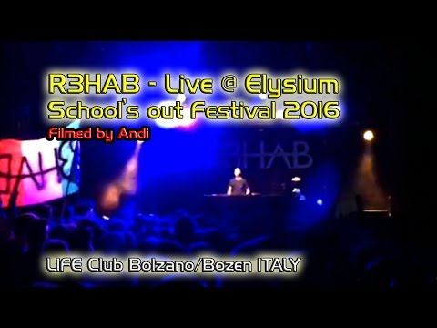 R3HAB - Live @ Elysium School's out Festival 2016   LIFE Club Bolzano/Bozen ITALY