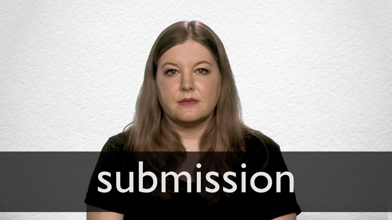 Submission Definition und Bedeutung  Collins Wörterbuch