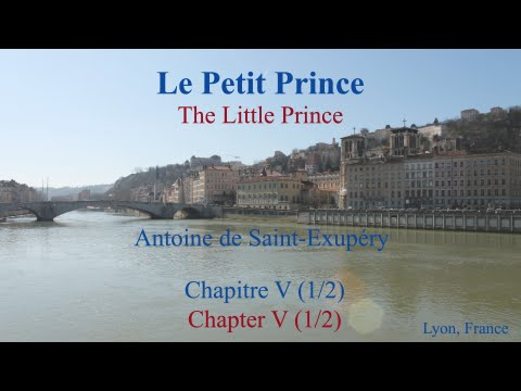 French Philosophical Novel - Le Petit Prince by St Exupery - Chapitre 5 (1/2)
