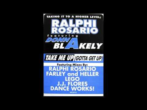 Ralphi Rosario Featuring Donna Blakely - Take Me Up (Gotta Get Up) (Ralphi's Original Club Mix)