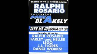 Ralphi Rosario Featuring Donna Blakely - Take Me Up (Gotta Get Up) (Ralphi