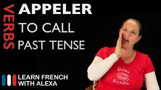 Appeler (to call) — Past Tense (French verbs conjugated by Learn French With Alexa)
