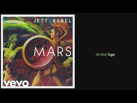 Jett Rebel - Sugar (Still)