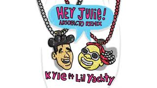 Hey Julie! - Kyle Ft Lil Yachty [Absofacto Remix]