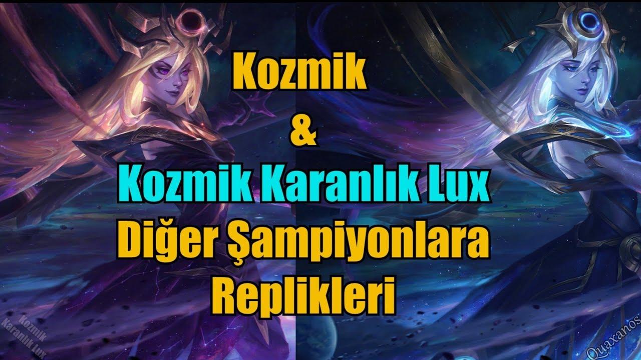 Kozmik & Kozmik Karanlık Lux'ın Diğer Şampiyonlara ve Tüm Replikleri !
