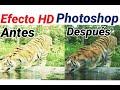 Como hacer una foto HD con photoshop, Efecto HDR, Foto Full HD 2018,