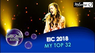 Eurovision in Concert 2018 - MY TOP 32 (Based on live performance)