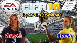 FIFA 16 France - Brésil [Equipe Féminine]