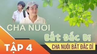 Xin Chào Hạnh Phúc - Cha Nuôi Bất Đắc Dĩ tập 4   Phim tình cảm, sóng gió gia đình Việt