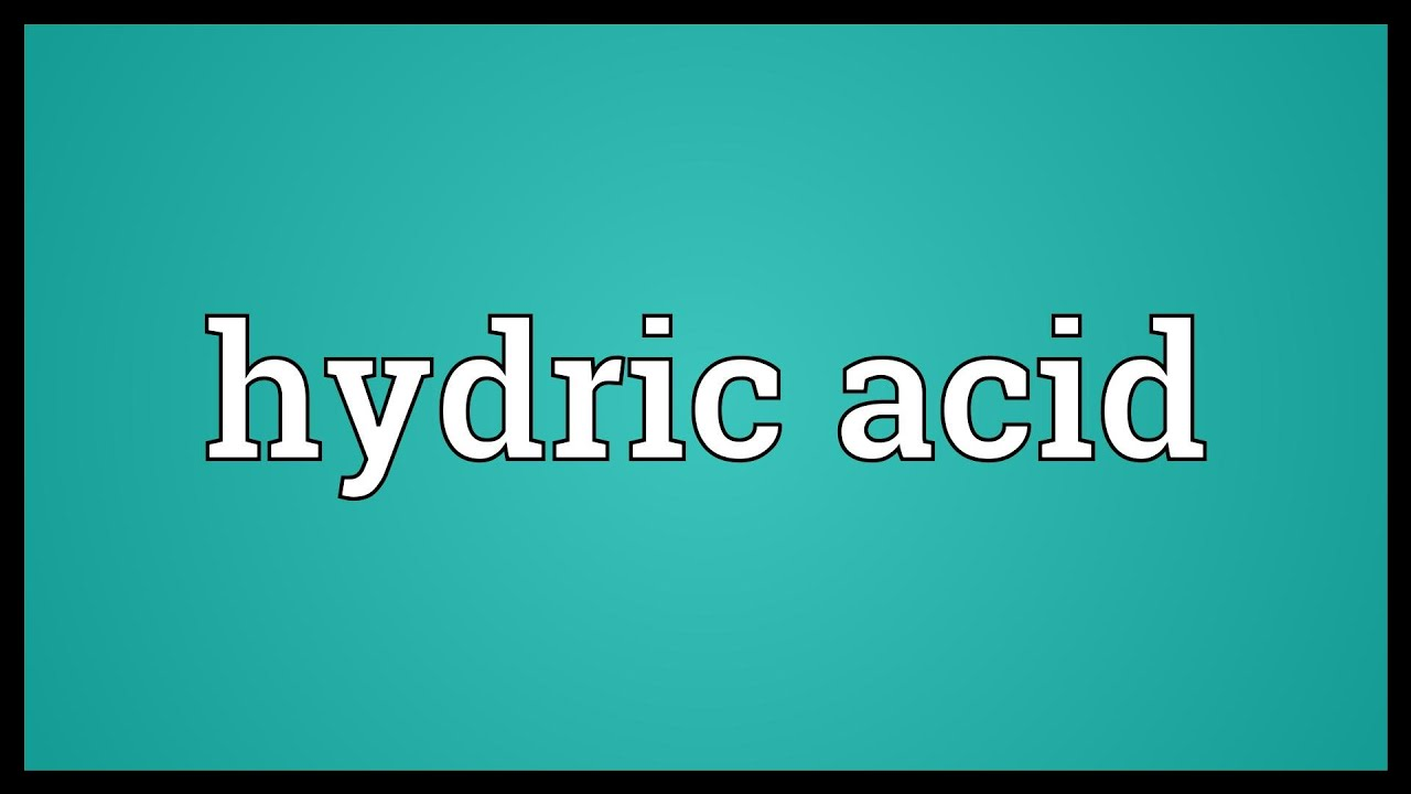 hydric acid meaning youtube