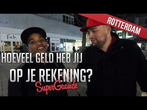 HOEVEEL GELD HEB JIJ OP JE REKENING?? (ROTTERDAM) - SUPERGAANDE INTERVIEW