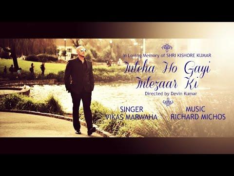 Inteha Ho Gayi Intezaar ki Song (Cover) | Vikas Marwaha & Richard Michos | Kishore Kumar