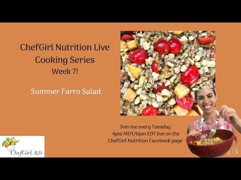 Live Cooking Series Week 7: Summer Farro Salad!