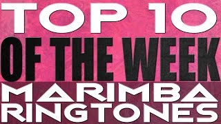 top 10 marimba remix ringtones of the week with iphone opening intro links in description