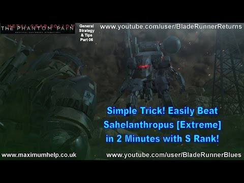 Simple Trick! Easily Beat Sahelanthropus Extreme in 2 minutes! S Rank Metal Gear Solid V The Phantom