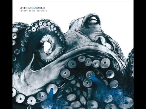 Seven Nautical Miles - Every Ocean Reversed (Full Album)