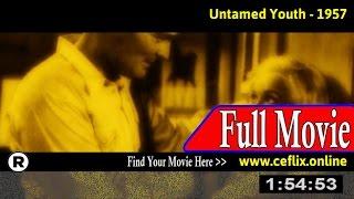Untamed Youth (1957) Full Movie Online