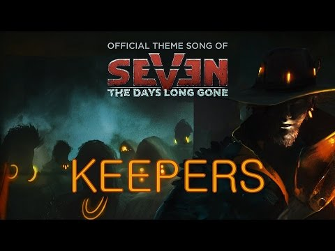 KEEPERS - 'Seven: The Days Long Gone' Official Theme/Credits Song
