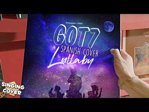 GOT7 (갓세븐) - LULLABY ★ SPANISH COVER