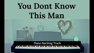 You Don't Know This Man: PARADE (Piano accompaniment / Backing / Karaoke track)