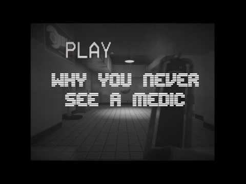 Why You Never See A Medic