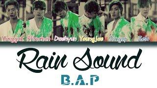 B.A.P (????) - Rain Sound (???)   Han/Rom/Eng   Color Coded Lyrics  