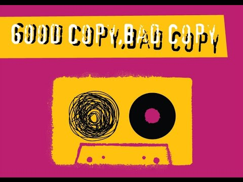 Good Copy Bad Copy (Copyright Documentary)