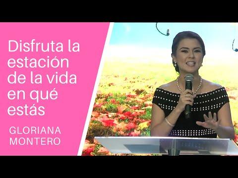 Disfruta la estación de la vida en qué estás - Gloriana Montero - Prédicas Cristianas 2018