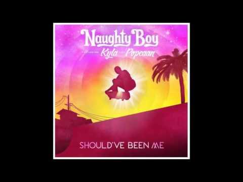 Naughty Boy Feat. Kyla & Popcaan - Should've Been Me
