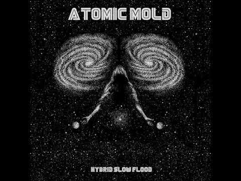 Atomic Mold - Hybrid Slow Flood (Full Album 2018)