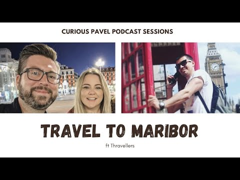 🇸🇮 PODCAST 007: Travel to Maribor ft the Thravellers