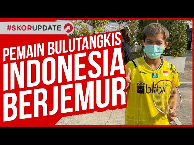 PEMAIN BULU TANGKIS INDONESIA AKHIRNYA BISA NIKMATI SINAR MATAHARI KOTA BANGKOK