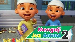 Belajar Mengaji Al Quran Upin Ipin Juz Amma Surat Pendek Anak Vol 2