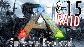 ARK Survival Evolved | ANGRIFF & Nachgeplänkel #15 | Let